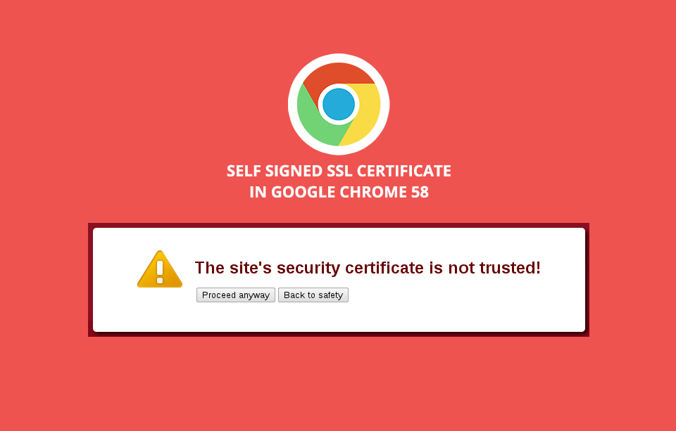 As Of Chrome 58 Release Self Signed Certificates Without