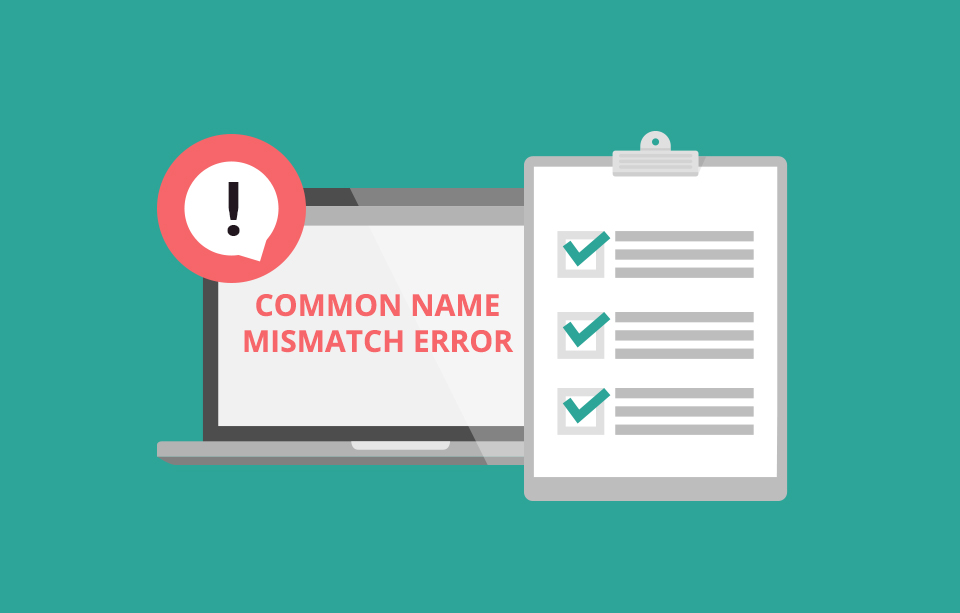 Common Name Mismatch Error: effective ways to solve a problem