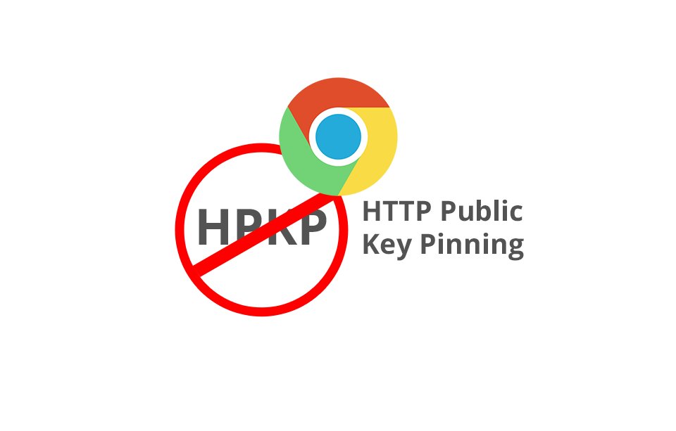 google plans to remove support for http public key pinning hpkp